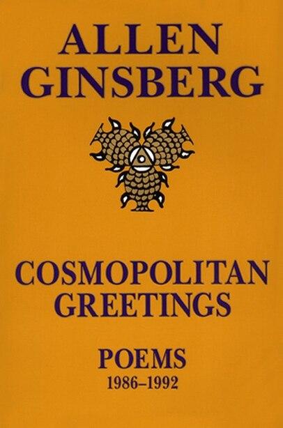 Cosmopolitan Greetin: Poems 1986-1992 by Allen Ginsberg