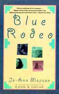 Blue Rodeo by Jo-ann Mapson