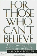 Book For Those Who Can't Believe: Overcoming The Obstacles To Faith by Harold Schulweis