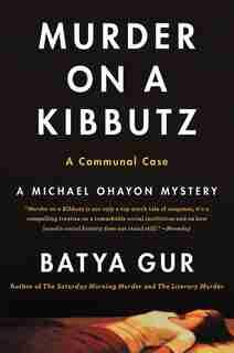 Murder On A Kibbutz: A Communal Case by Batya Gur