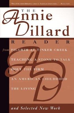 Book The Annie Dillard Reader by Annie Dillard
