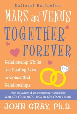 Book Mars And Venus Together Forever: Relationship Skills for Lasting Love in Committed Relationships by John Gray