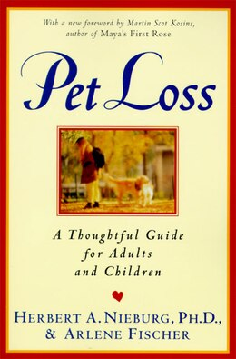 Book Pet Loss: A Thoughtful Guide For Adults And Children by Herbert A. Nieburg