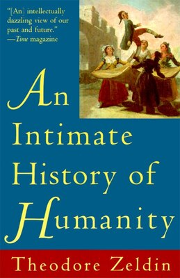 Book An Intimate History of Humanity by Theodore Zeldin