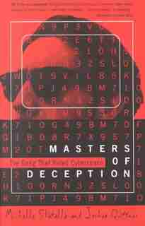 The Masters Of Deception: The Gang That Ruled Cyberspace by Michele Slatalla