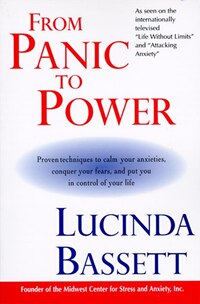 From Panic To Power: Proven Techniques to Calm Your Anxieties, Conquer Your Fears, and Put You in…