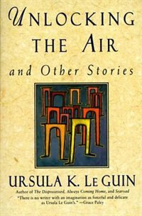 Book Unlocking The Air: Stories by Ursula K. Le Guin