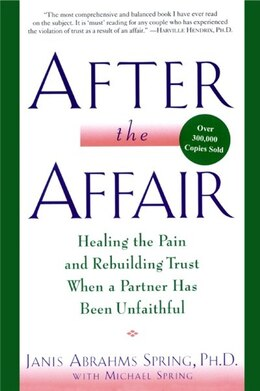 Book After The Affair: Healing the Pain and Rebuilding Trust When a Partner Has Been Unfaithful by Janis A Spring