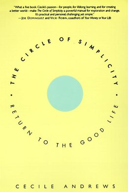 Book The Circle Of Simplicity: Return To The Good Life by Cecile Andrews
