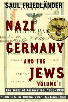 Book Nazi Germany And The Jews: Volume 1: The Years Of Persecution 1933-1939 by Saul Friedlander