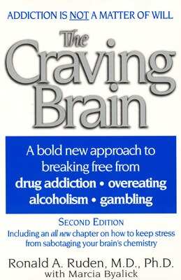 Book The Craving Brain: A Bold New Approach To Breaking Free From *drug Addiction *overeating… by Ronald A. Ruden