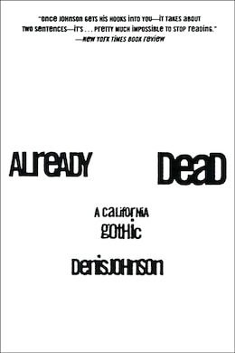 Book Already Dead: A California Gothic by Denis Johnson
