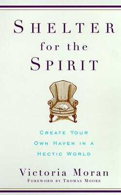 Book Shelter For The Spirit: Create Your Own Haven In A Hectic World by Victoria Moran