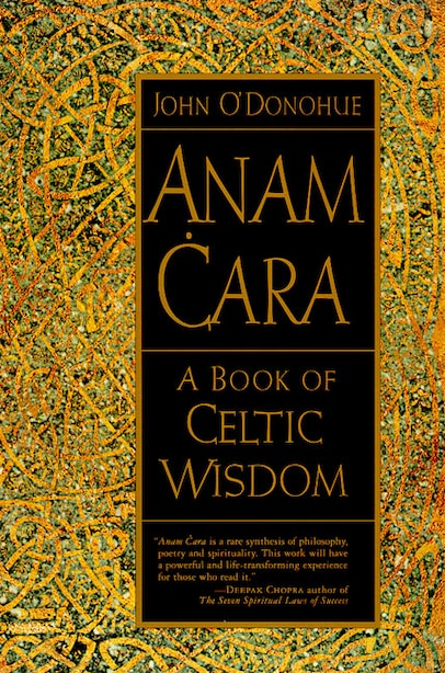 Anam Cara: A Book Of Celtic Wisdom by John O'donohue