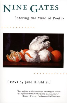 Book Nine Gates: Entering The Mind Of Poetry by Jane Hirshfield