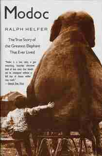 Modoc: The True Story of the Greatest Elephant That Ever Lived by Ralph Helfer