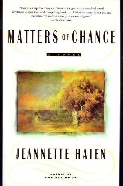 Matters Of Chance: A Novel by Jeannette Haien