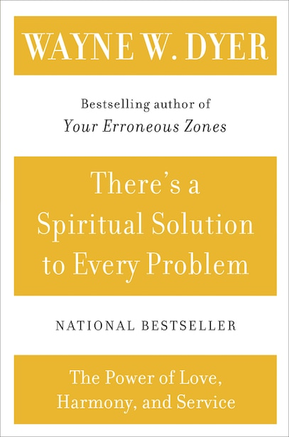 There's A Spiritual Solution To Every Problem by Wayne W Dyer