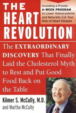 Book The Heart Revolution: The Extraordinary Discovery That Finally Laid The Cholesterol Myth To Rest by Kilmer Mccully
