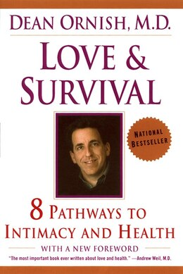 Book Love And Survival: The Scientific Basis for the Healing Power of Intimacy by Dean Ornish