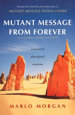Book Mutant Message From Forever: A Novel Of Aboriginal Wisom by Marlo Morgan