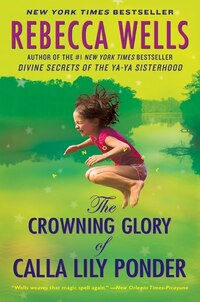 The Crowning Glory Of Calla Lily Ponder: A Novel