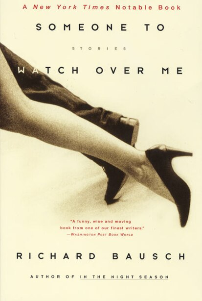 Someone To Watch Over Me: Stories by Richard Bausch