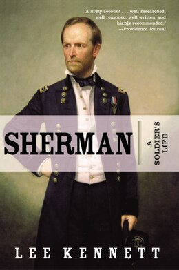 Book Sherman: A Soldier's Life by Lee B. Kennett