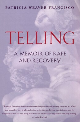 Book Telling: A Memoir of Rape and Recovery by Patricia Weaver Francisco