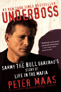 Book Underboss: Sammy The Bull Gravano's Story Of Life In The Mafia by Peter Maas