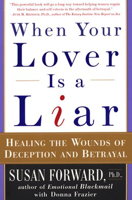 Book When Your Lover Is A Liar: Healing the Wounds of Deception and Betrayal by Susan Forward