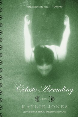 Book Celeste Ascending: A Novel by Kaylie Jones