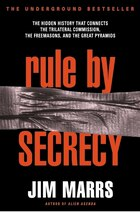 Rule By Secrecy: The Hidden History That Connects The Trilateral Commission, The Freemasons, And…