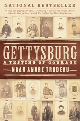 Book Gettysburg: A Testing of Courage by Noah Andre Trudeau