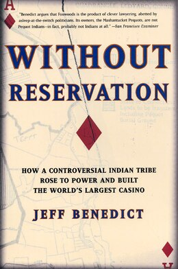 Book Without Reservation: How a Controversial Indian Tribe Rose to Power and Built the World's Largest… by Jeff Benedict