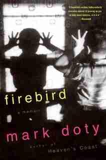 Firebird: A Memoir by Mark Doty