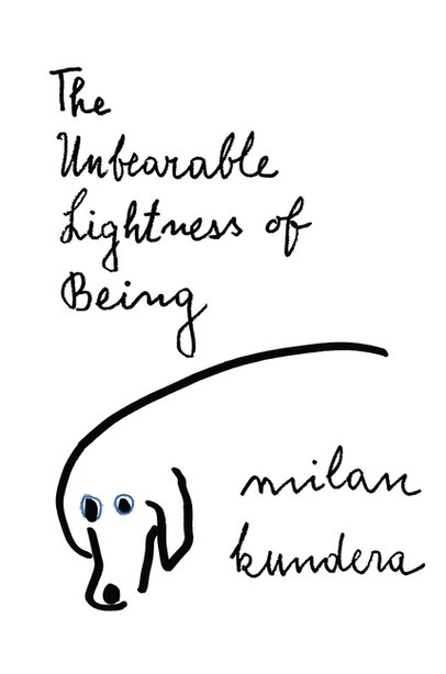 The Unbearable Lightness of Being: A Novel by Milan Kundera