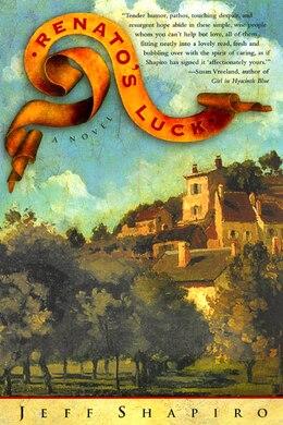 Book Renato's Luck: A Novel by Jeff Shapiro