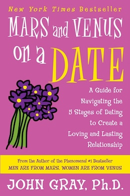 Book Mars And Venus On A Date: A Guide for Navigating the 5 Stages of Dating to Create a Loving and… by John Gray