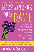 Mars And Venus On A Date: A Guide for Navigating the 5 Stages of Dating to Create a Loving and…