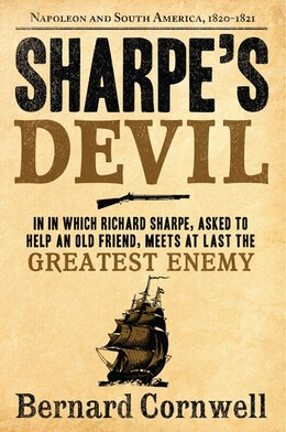 Book Sharpe's Devil: Napoleon and South America, 1820-1821 by Bernard Cornwell