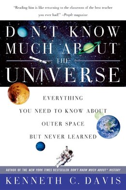 Book Don't Know Much About The Universe: Everything You Need to Know About Outer Space but Never Learned by Kenneth C. Davis