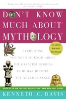 Don't Know Much About® Mythology: Everything You Need to Know About the Greatest Stories in Human…