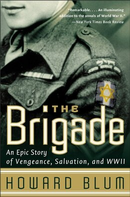 Book The Brigade: An Epic Story of Vengeance, Salvation, and WWII by Howard Blum