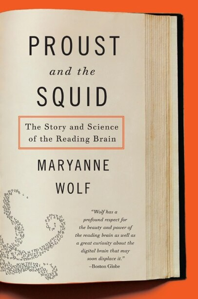 Proust And The Squid: The Story and Science of the Reading Brain by Maryanne Wolf