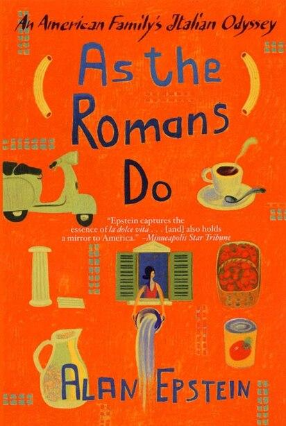 As the Romans Do: An American Family's Italian Odyssey de Alan Epstein