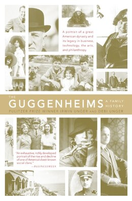 Book The Guggenheims: A Family History by Debi Unger