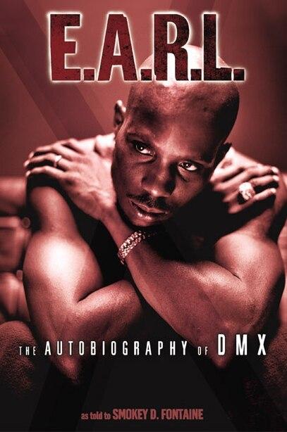 E.a.r.l.: The Autobiography of DMX by Dmx