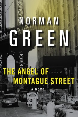Book The Angel Of Montague Street: A Novel by Norman Green