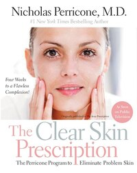 The Clear Skin Prescription: The Perricone Program to Eliminate Problem Skin